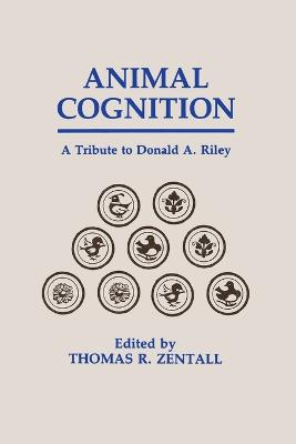 Animal Cognition by Thomas R. Zentall
