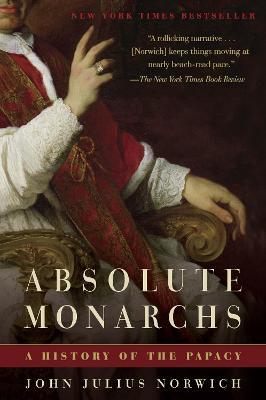 Absolute Monarchs by John Julius Norwich
