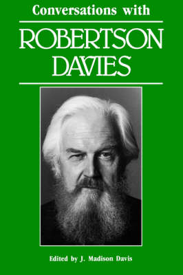 Conversations with Robertson Davies by J. Madison Davis