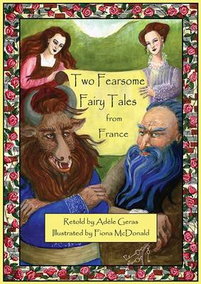 Two Fearsome Fairy Tales From France by Adele Geras