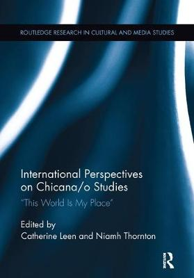 International Perspectives on Chicana/o Studies by Catherine Leen