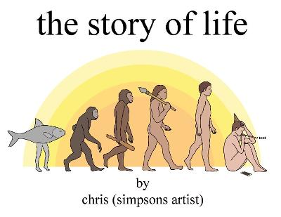 The Story of Life by Chris (Simpsons Artist)