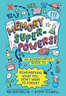 Memory Superpowers!: An Adventurous Guide to Remembering What You Don't Want to Forget book