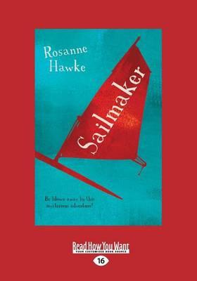 Sailmaker by Rosanne Hawke