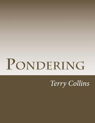 Pondering by Terry Collins