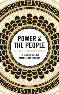 Power & the People: Five Lessons from the Birthplace of Democracy book