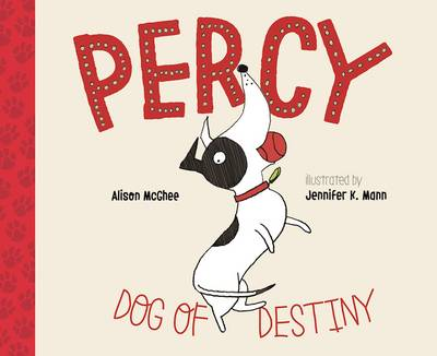 Percy, Dog of Destiny by Alison McGhee
