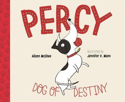 Percy, Dog of Destiny by Alison McGhee