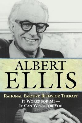 Rational Emotive Behavior Therapy by Albert Ellis