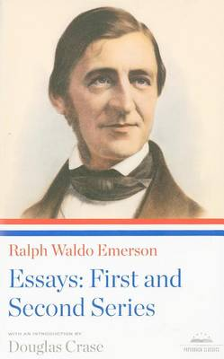 Ralph Waldo Emerson: Essays: First and Second Series: A Library of America Paperback Classic book