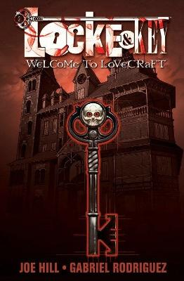 Locke and Key: Vol. 1 Welcome To Lovecraft by Joe Hill