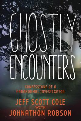 Ghostly Encounters by Jeff Scott Cole