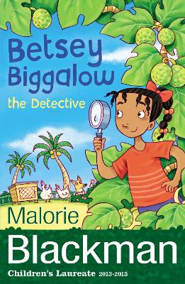 Betsey Biggalow the Detective by Malorie Blackman