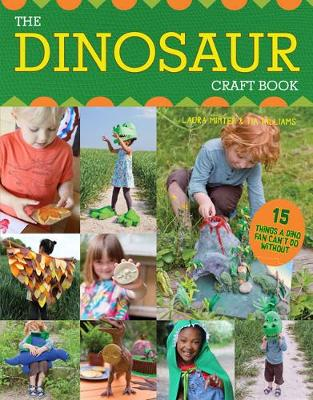 The Dinosaur Craft Book: 15 Things a Dino Fan Can't Do Without by Laura Minter