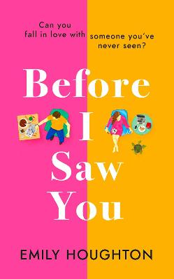 Before I Saw You: A joyful read asking 'can you fall in love with someone you've never seen?' book