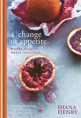 Change of Appetite by Diana Henry