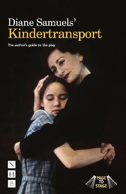 Diane Samuels Kindertransport: The author's guide to the play by Diane Samuels