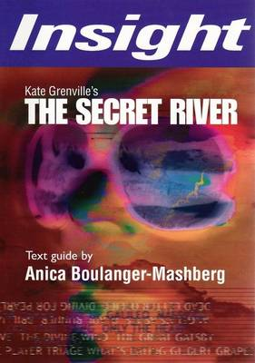Kate Grenville's The Secret River by Anica Boulanger-Mashberg