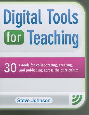 Digital Tools for Teaching by Steve Johnson