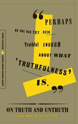 On Truth and Untruth: Selected Writings by Friedrich Nietzsche