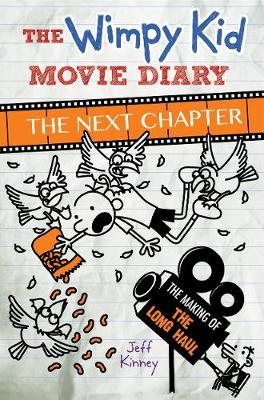 The Wimpy Kid Movie Diary: The Next Chapter by Jeff Kinney