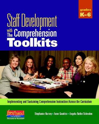 Comprehension Toolkit: Staff Development with The Comprehension Toolkits book