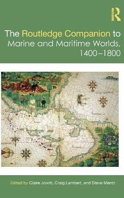 The Routledge Companion to Marine and Maritime Worlds 1400-1800 book