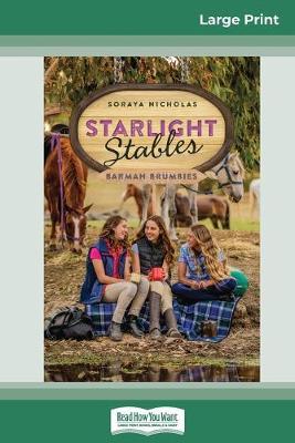 Starlight Stables: Barmah Brumbies (BK6) (16pt Large Print Edition) by Soraya Nicholas