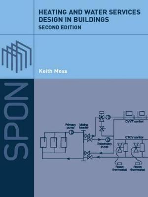 Heating and Water Services Design in Buildings by Keith J. Moss