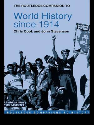 The Routledge Companion to World History since 1914 by Chris Cook