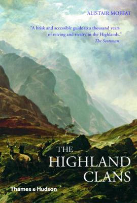 Highland Clans by Alistair Moffat