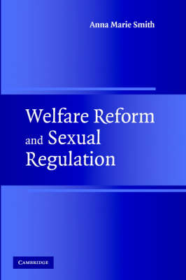 Welfare Reform and Sexual Regulation by Professor Anna Marie Smith