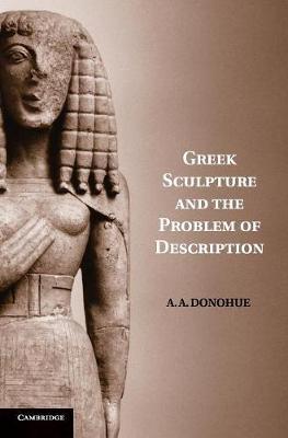 Greek Sculpture and the Problem of Description book