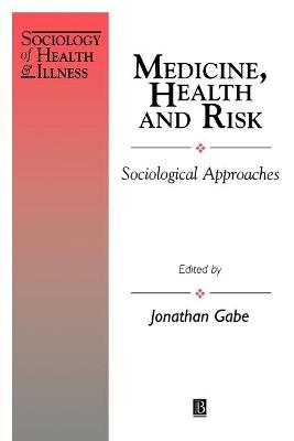 Medicine, Health and Risk by Jonathan Gabe