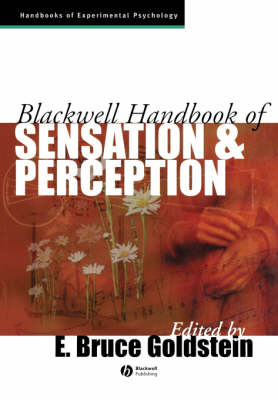 Blackwell Handbook of Sensation and Perception by E. Bruce Goldstein