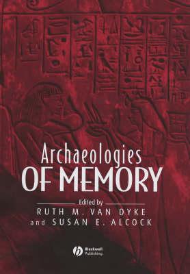 Archaeologies of Memory by Ruth M. Van Dyke