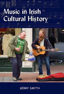 Music in Irish Cultural History by Gerry Smyth