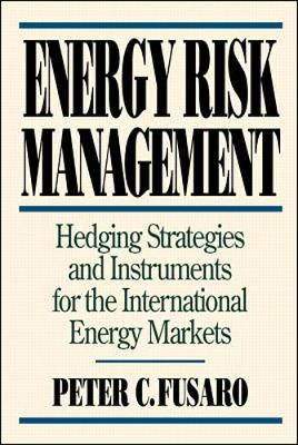 Energy Risk Management by Peter C. Fusaro