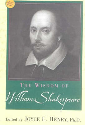 Wisdom Of William Shakespeare by Joyce E Henry