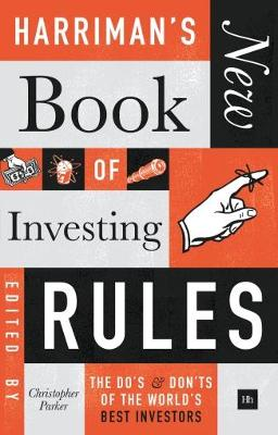 Harriman's New Book of Investing Rules by Christopher Parker
