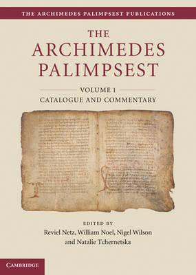 The Archimedes Palimpsest Publications: The Archimedes Palimpsest 2 Volume Set by Reviel Netz