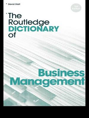 Routledge Dictionary of Business Management by David A. Statt