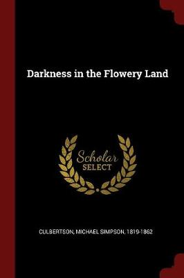 Darkness in the Flowery Land by Michael Simpson Culbertson