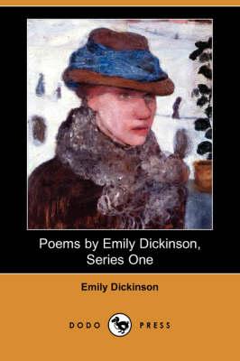 Poems by Emily Dickinson, Series One (Dodo Press) by Emily Dickinson