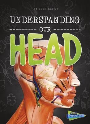Understanding Our Head by Lucy Beevor