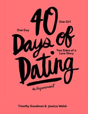 40 Days of Dating: An Experiment by Jessica Walsh