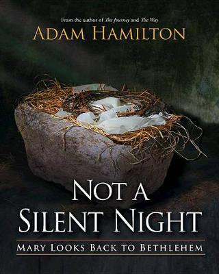 Not a Silent Night by Adam Hamilton