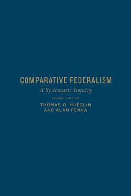 Comparative Federalism by Thomas O. Hueglin