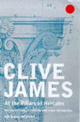 At the Pillars of Hercules by Clive James