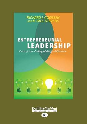 Entrepreneurial Leadership: Finding Your Calling, Making a Difference by Richard J. Goossen